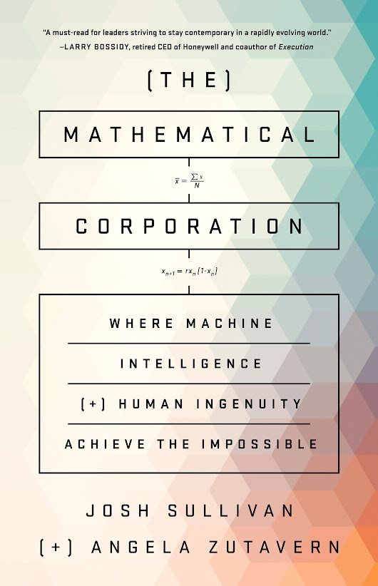 The Mathematical Corporation: Where Machine Intelligence and Human Ingenuity Achieve the Impossible (SSIR)
