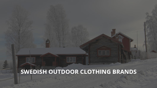7 Swedish Clothing & Jacket Brands for Your Outdoor Adventures | Norway Geographical