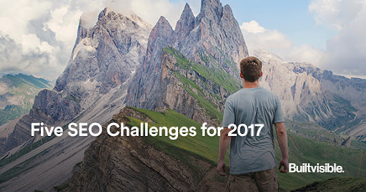 Five SEO challenges to look out for in 2017 - Builtvisible.