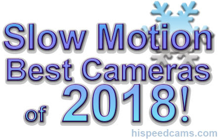 BEST SLOW MOTION CAMERAS OF 2018! - Hi Speed Cameras