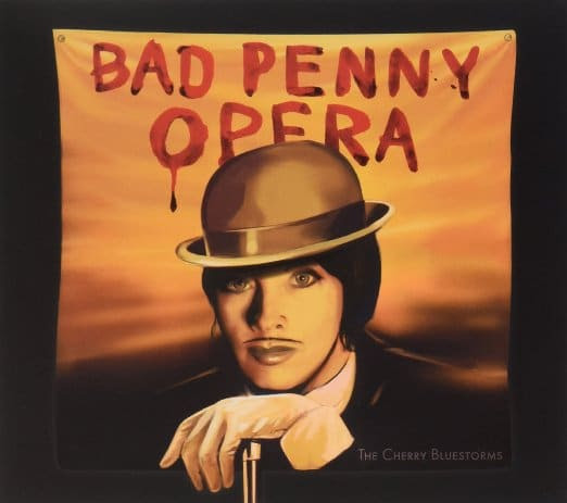A review of Bad Penny Opera by The Cherry Bluestorms