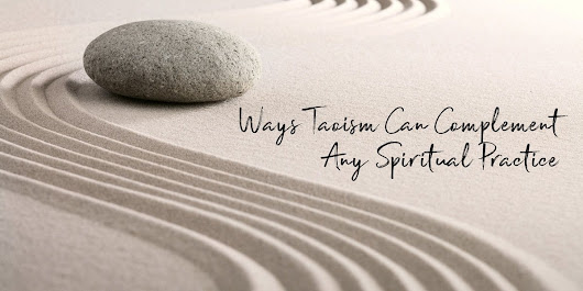 6 Ways Taoism Can Complement Any Spiritual Practice - Balance