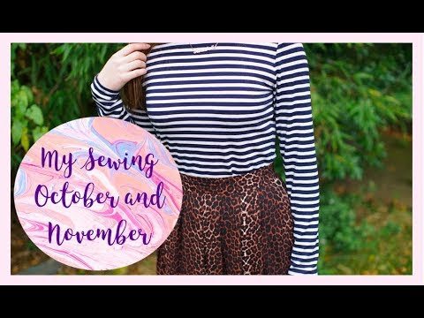 My Sewing: October and November 2017