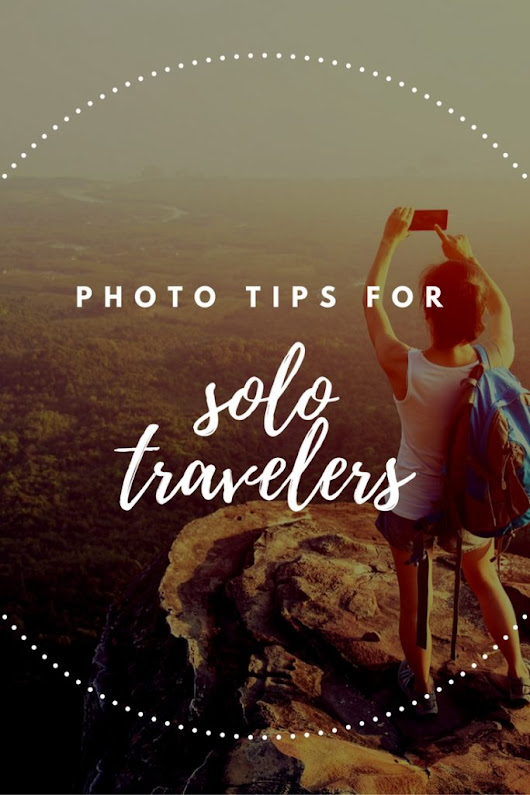 Photo Tips for Solo Travelers