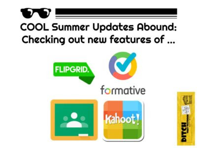 Updates abound: New features for Flipgrid, Google Classroom, Formative and Kahoot!