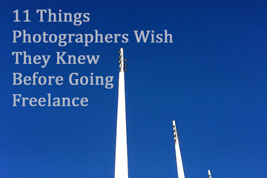 11 Things Photographers Wish They Knew Before Going Freelance