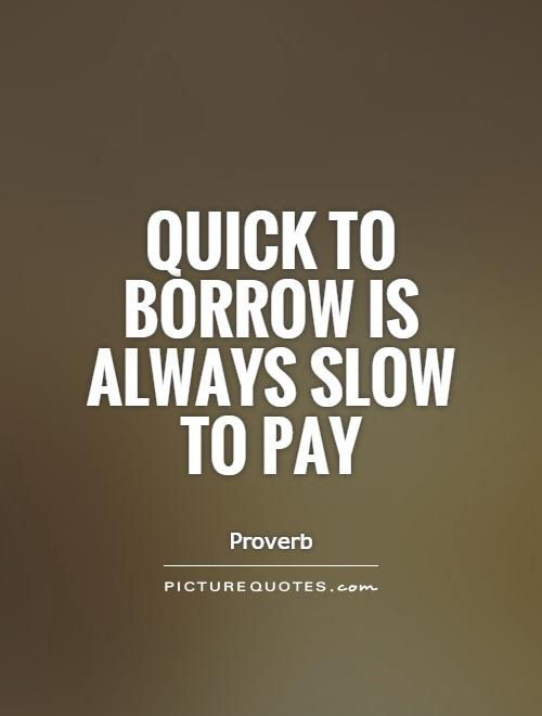 Quotes About Paying Back Money 42 Quotes
