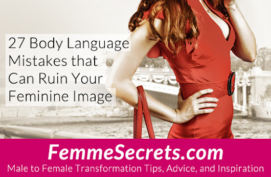 27 Body Language Mistakes that Can Ruin Your Feminine Image (Transgender / Crossdressing Tips)