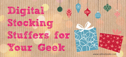 Quick and Easy Digital Stocking Stuffer Ideas - #LatinaGeeks™
