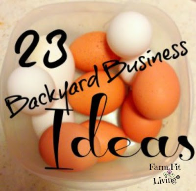 23 Backyard Business Ideas to Create from Your Favorite Hobbies | Farm Fit Living