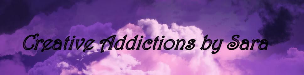 Creative Addictions by Sara