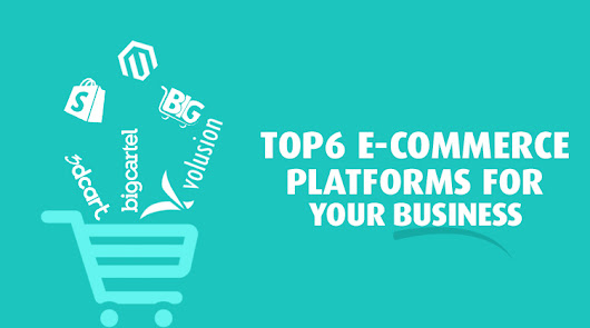 6 E-Commerce Platforms That Can Make Your Business Fly