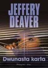 """Jeffery Deaver """"Dwunasta karta"""""""