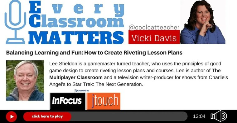 Lee Sheldon multiplayer classroom on Every Classroom Matters