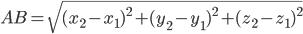 AB = saknis ((x2 - x1) ^ 2 + (y2 - y1) ^ 2 + (z2 - z1) ^ 2)