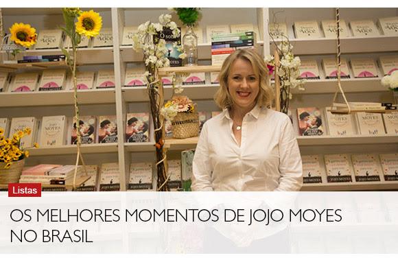 Os melhores momentos de Jojo Moyes no Brasil