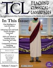 Teaching Classical Languages Volume 7, Issue 1. In this issue: Close Reading in a Latin Dictionary. Enhancing Latin and Greek Classes through a Convivium. Oil for the Wheels in Teaching Caesar, Yesterday and Today. Companions of Aeneas—Gamifying Intermediate Latin. And a Special Section on Perspectives on Mentoring.