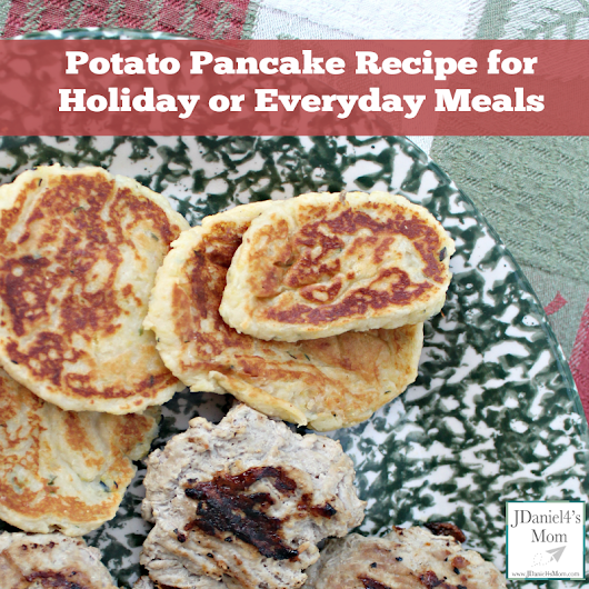 Potato Pancake Recipe for Holiday or Everyday Meals