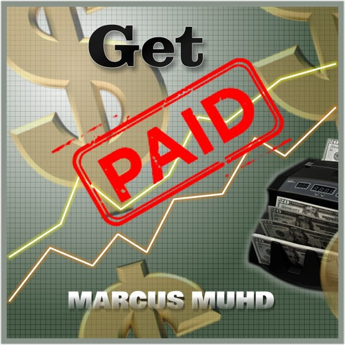 Get Paid by Marcus Muhd & The G Code