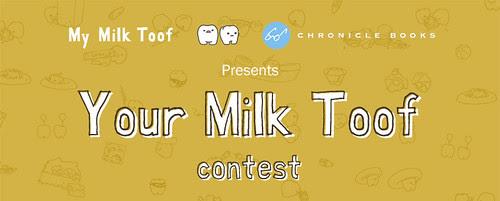 Your Milk Toof contest