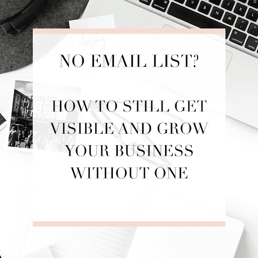 No email list? How to still get visible and grow your business without one - Michaela Hoffman