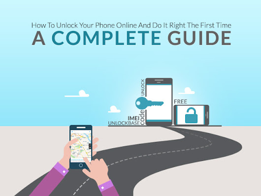 A Complete Guide on How To Unlock Your Phone Online - And Do It Right the First Time!