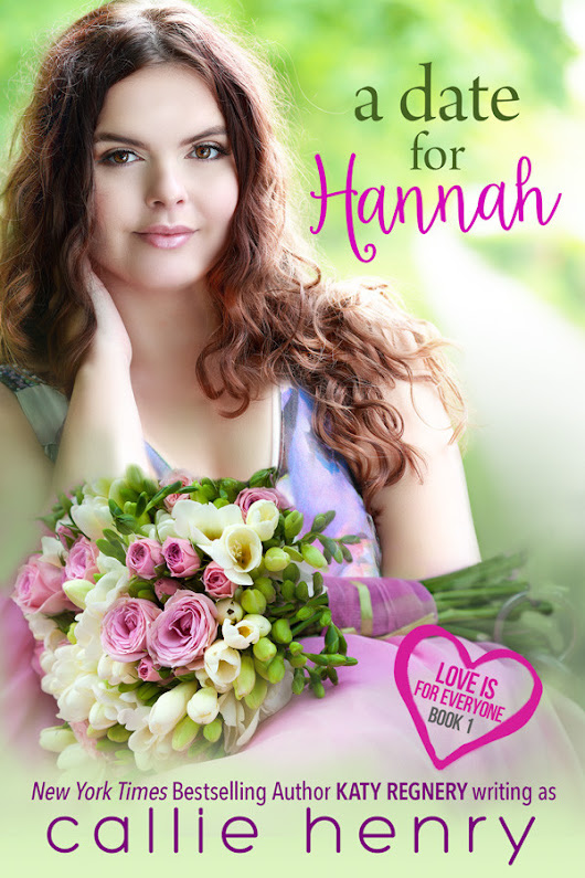 COVER REVEAL: A Date with Hannah by Callie Henry (Katy Regnery)