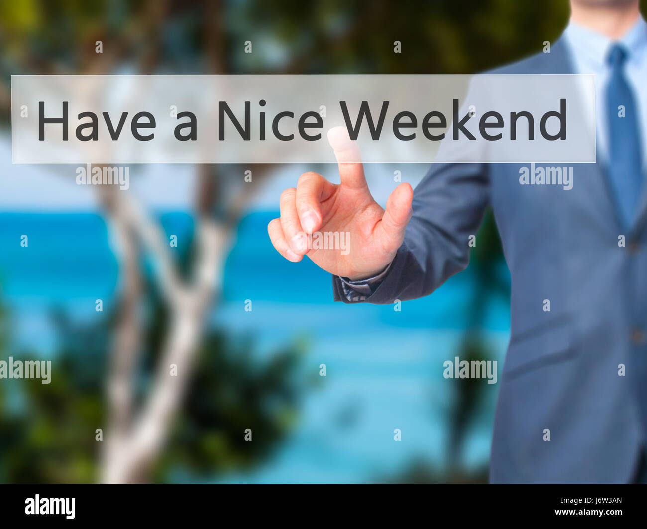 Have A Nice Weekend Businessman Hand Pressing Button On Touch