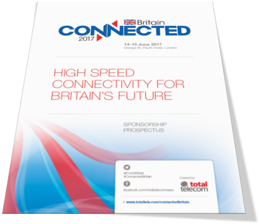 High speed connectivity for Britain's future | Connected Britain | 14 - 15 June 2017