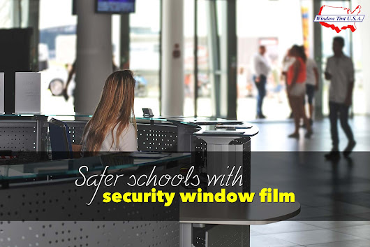 Security Window Film Improving the Safety in Schools