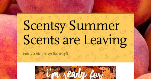 Scentsy Summer Scents are Leaving