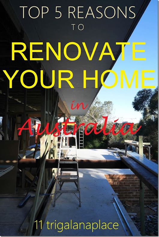 Top 5 Reasons to Renovate Your Home in Australia | 11 trigalana place