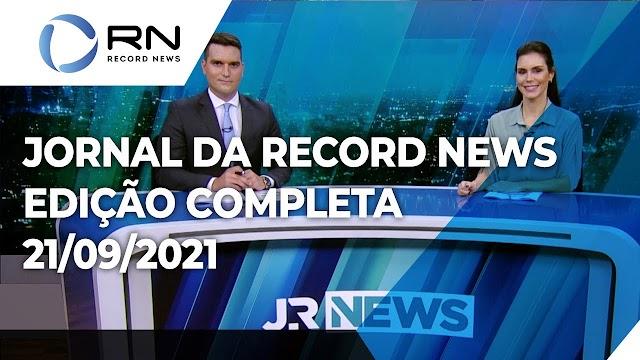 Jornal da Record News - 21/09/2021