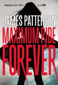 Title: Maximum Ride Forever (Maximum Ride Series #9), Author: James Patterson