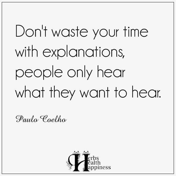 Dont Waste Your Time With Explanations ø Eminently Quotable