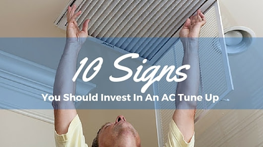 10 Signs You Should Invest In An AC Tune Up