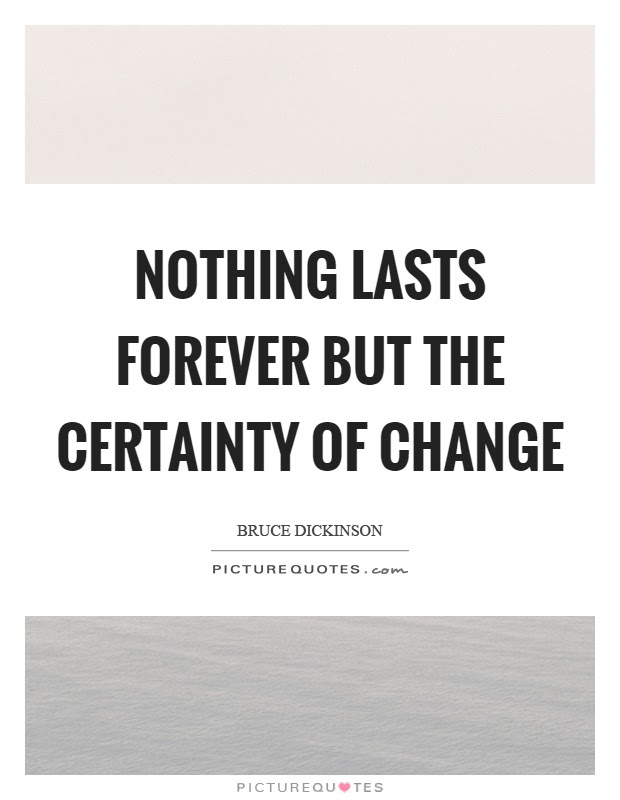 Nothing Lasts Forever Quotes Sayings Nothing Lasts Forever