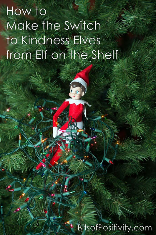 How to Make the Switch to Kindness Elves from Elf on the Shelf - Bits of Positivity