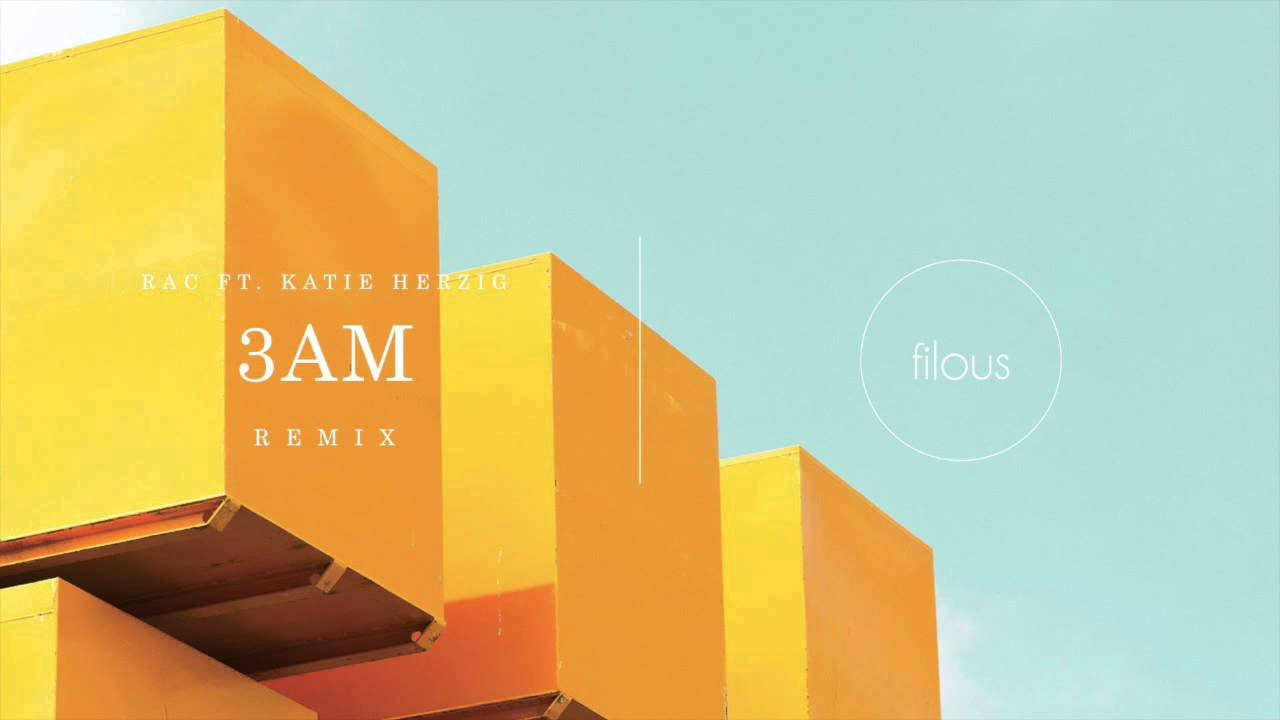 RAC feat. Katie Herzig - 3AM (filous Remix)