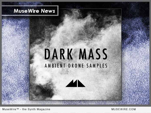 ModeAudio Announces DARK MASS Ambient Drone Samples | MuseWire - the Synth Magazine