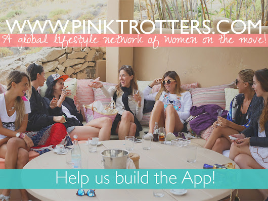 Pinktrotters || The Global Lifestyle Network & App for Women by Eliana Salvi — Kickstarter