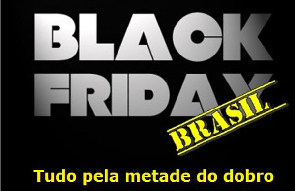 131128_black_fraude_Friday_metade_dobro