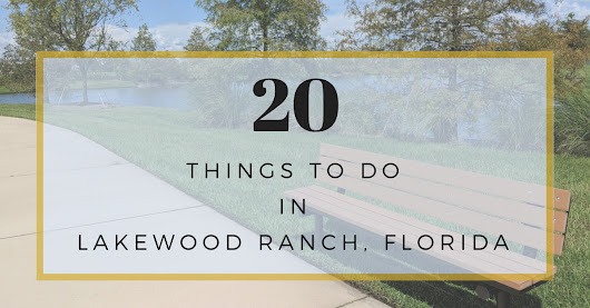 20 Things To Do in Lakewood Ranch, Florida - Golden Age Trips