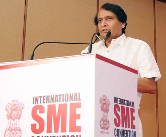 MSMEs Are Key Enabler of Employment Generation- Suresh Prabhu