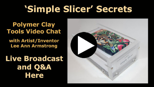 Simple Slicer Inventor Lee Ann Armstrong Interview - Polymer Clay Tools and Tips