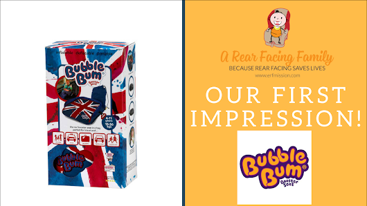 The BubbleBum Booster Review! - A Rear Facing Family