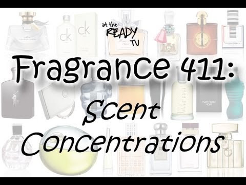 Fragrance 411: Scent Concentrations