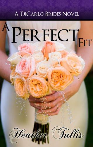 A Perfect Fit (DiCarlo Brides Book 1) (The DiCarlo Brides) by Heather Tullis