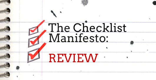 The Checklist Manifesto Review –