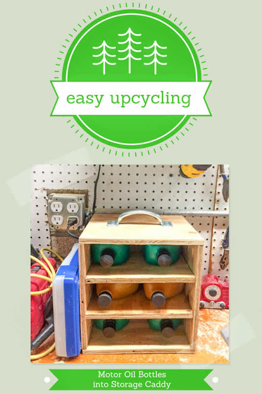 Easy Upcycling: Upcycle Motor Oil Bottles into a Workshop Storage System - Sustainablog